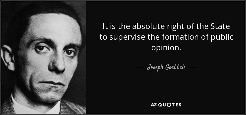 quote-it-is-the-absolute-right-of-the-state-to-supervise-the-formation-of-public-opinion-joseph-goebbels-56-64-33
