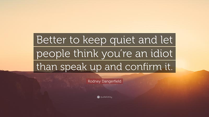 Better to keep quiet