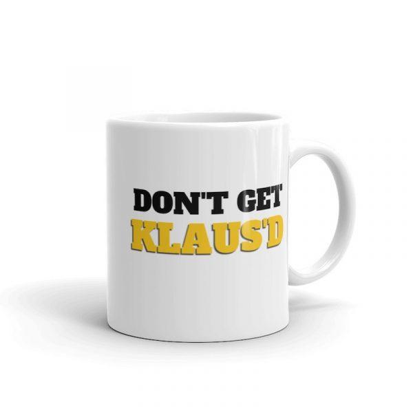 Don't Get Klaus'd Mug - 11oz right