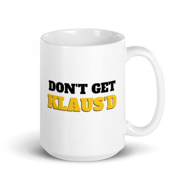 Don't Get Klaus'd Mug - 15oz