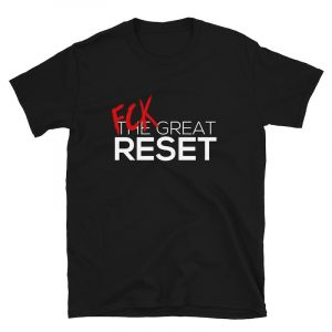 FCK The Great Reset Shirt