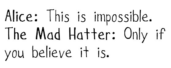 alice-alice-in-wonderland-impossible-mad-hatter-quote-favim-com-303207